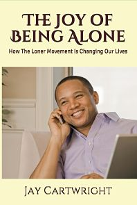 The Joy of Being Alone Book